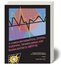 Cover for A Logico-Mathematical, Ethical, Scientific, Technological and Globalization (L-MEST-G) Pragmatic Methodology to Successful Financial Planning-A Demo 2