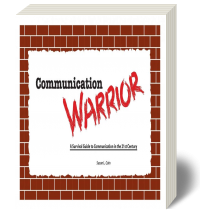 Cover for Communication Warrior: A Survival Guide to Communication in the 21st Century 1